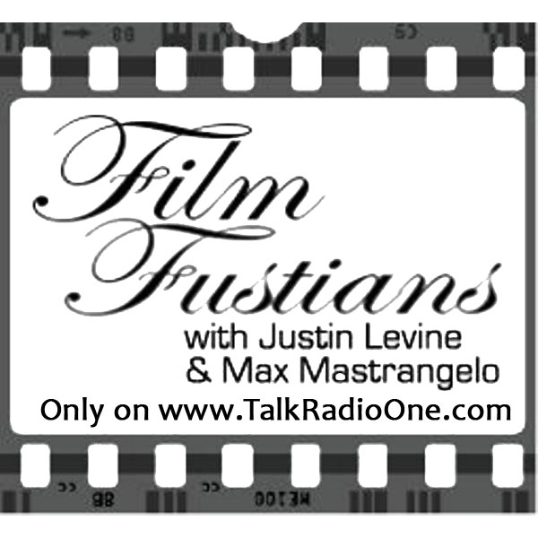 Film Fustians with Justin Levine and Max Mastrangelo